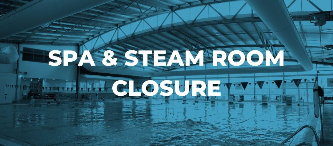 Spa and Steam Room Closures