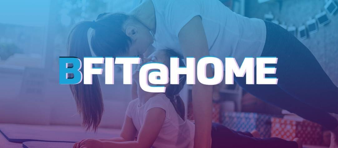 Keep You and Your Family Fit with BlueFit @ Home!