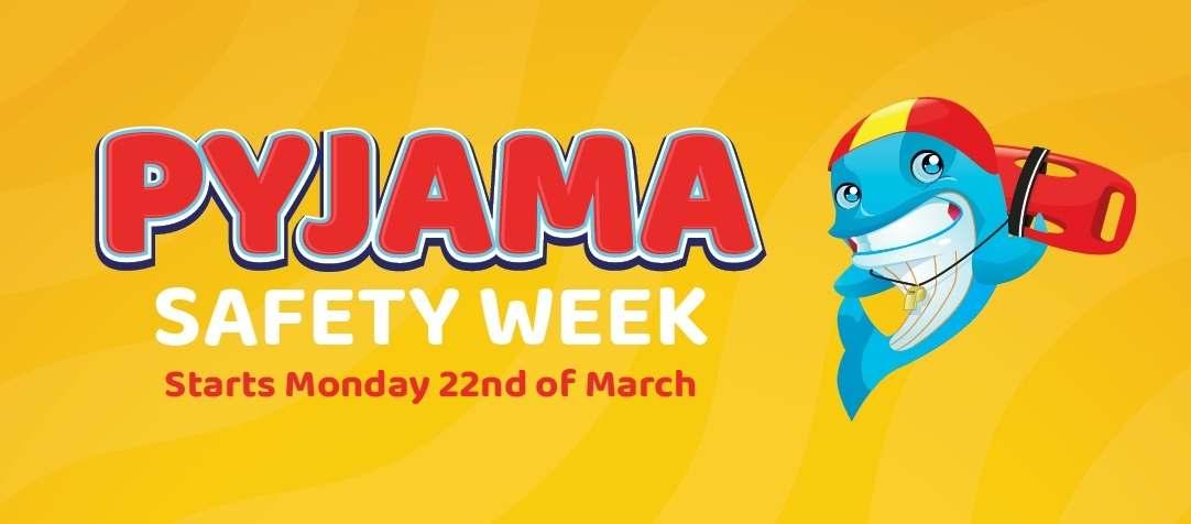 Pyjama Safety Week Starts Monday, 22nd March!
